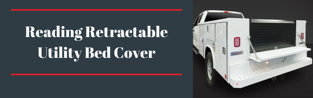 Retractable Utility Bed Cover Reading Truck Body